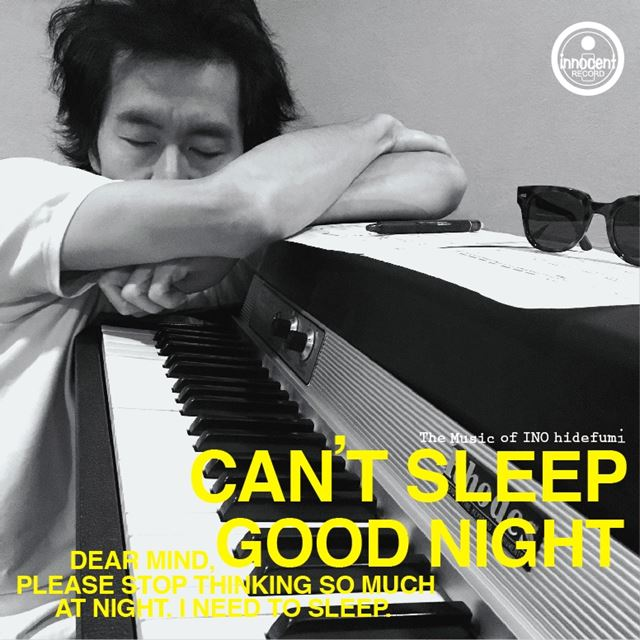 INO HIDEFUMI / CAN'T SLEEP / GOOD NIGHT
