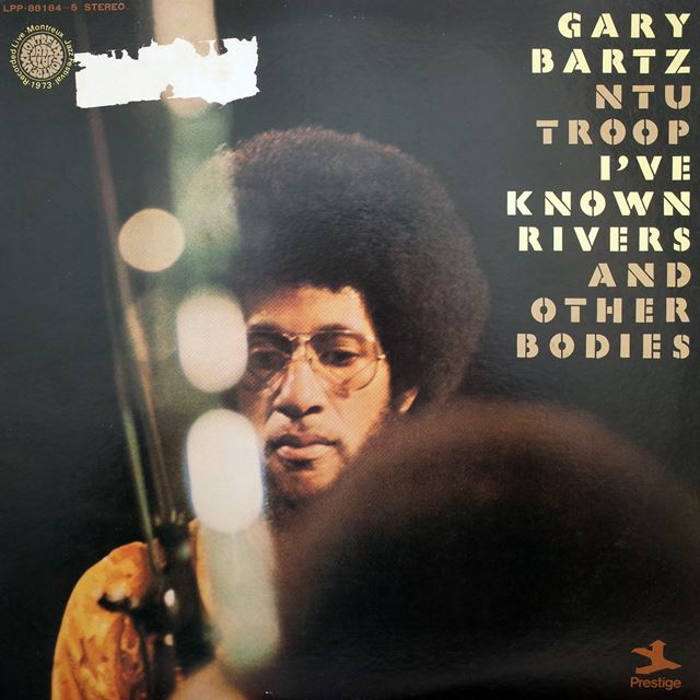 GARY BARTZ NTU TROOP ‎/ I'VE KNOWN RIVERS AND OTH