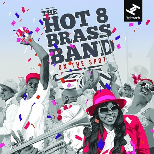 HOT 8 BRASS BAND / ON THE SPOT