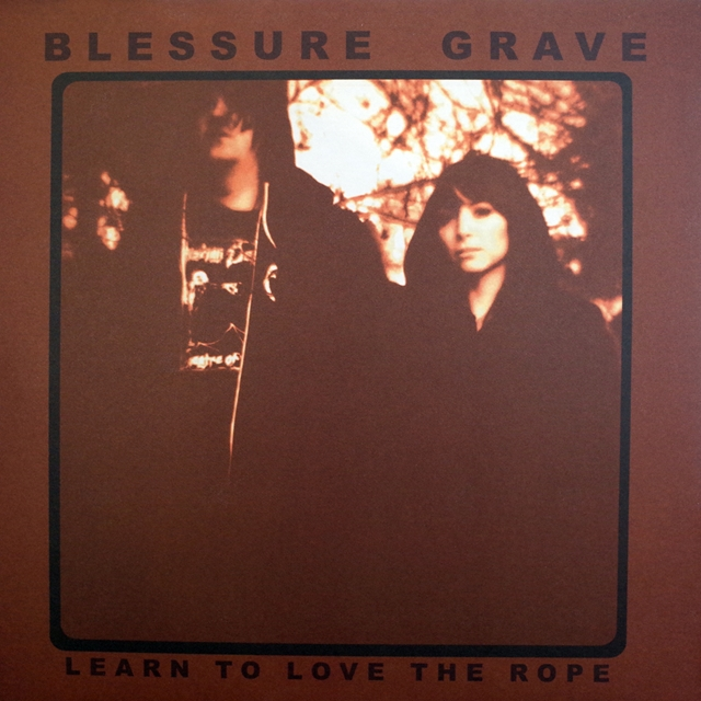 BLESSURE GRAVE ‎/ LEARN TO LOVE THE ROPE