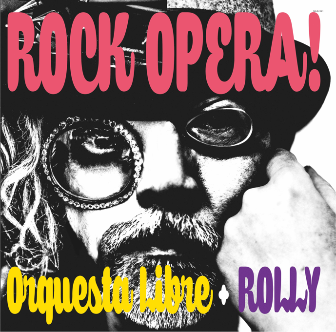ORQUESTA LIBRE+ROLLY / ROCK OPERA!
