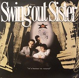 SWING OUT SISTER / IT'S BETTER TO TRAVEL