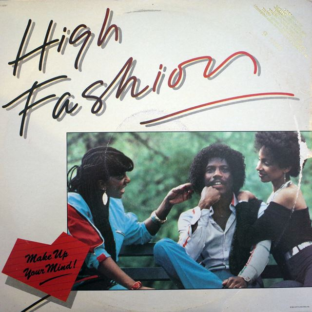 HIGH FASHION ‎/ MAKE UP YOUR MIND