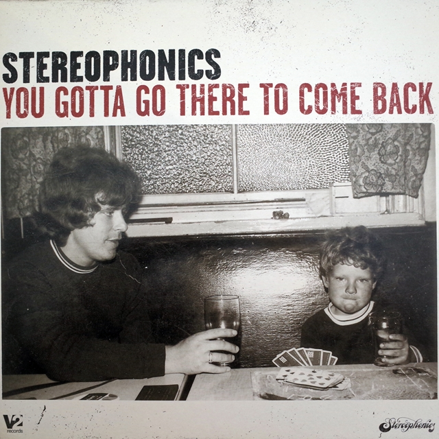 STEREOPHONICS ‎/ YOU GOTTA GO THERE TO COME BACK