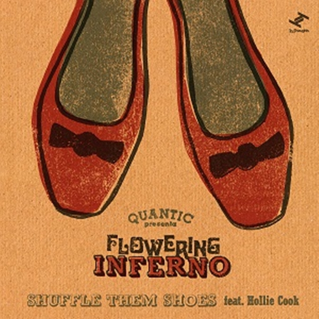 QUANTIC PRESENTA FLOWERING INFERNO / SHUFFLE THEM SHOES FEAT.HOLLIE COOK