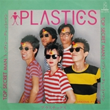 PLASTICS / TOP SECRET MAN