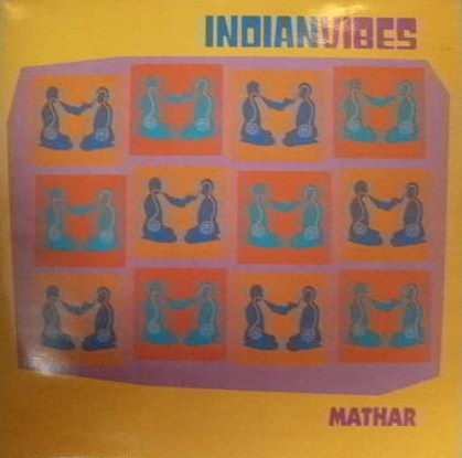 INDIAN VIBES / MATHAR