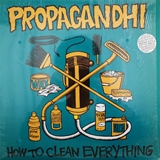 PROPAGANDHI / HOW TO CLEAN EVERYTHING