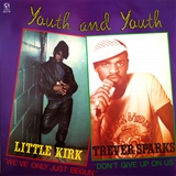 LITTLE KIRK / TREVOR SPARKS / YOUTH AND YOUTH