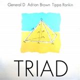 GENERAL D / ADRIAN BROWN / TIPPA RANKIN ‎/ TRIAD