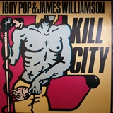 IGGY POP & JAMES WILLIAMSON ‎/ KILL CITY