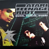 ATARI TEENAGE RIOT ‎/ BURN, BERLIN, BURN!