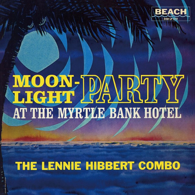 LENNIE HIBBERT COMBO ‎/ MOONLIGHT PARTY