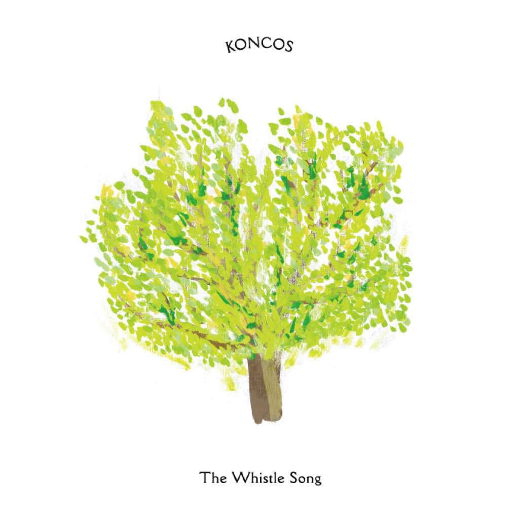 KONCOS / WHISTLE SONG
