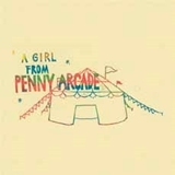 PENNY ARCADE / A GIRL FROM PENNY ARCADE