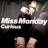 MISS MONDAY / CURIOUS