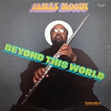 JAMES MOODY ‎/ BEYOND THIS WORLD