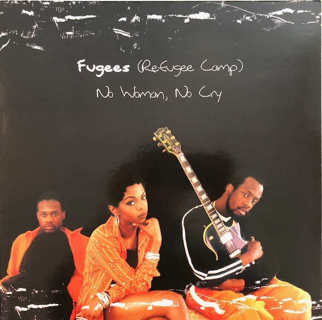 FUGEES / NO WOMAN NO CRY