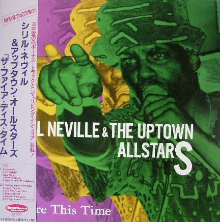 CYRIL NEVILLE & THE UPTOWN ALLSTARS / FIRE THIS TI