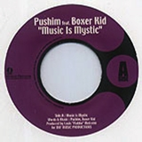 PUSHIM / MUSIC IS MYSTIC FEAT. BOXER KID