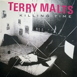 TERRY MALTS ‎/ KILLING TIME