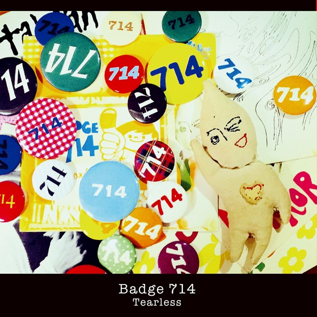 BADGE 714 / TEARLESS