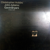 CHRISTOPHER HOBBS / JOHN ADAMS  / GAVIN BRYARS ‎/ ENSEMBLE PIECES