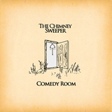 CHIMNEY SWEEPER / COMEDY ROOM / VIA SAIGON