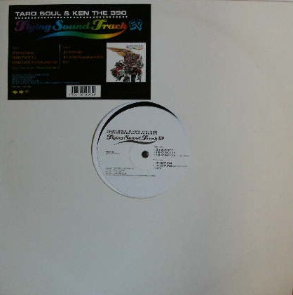 TARO SOUL & KEN THE 390 / FLYING SOUND TRACK EP