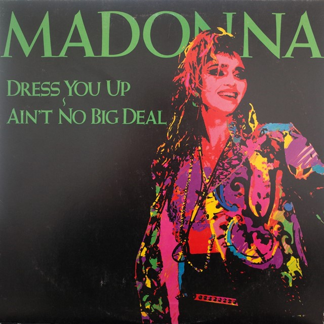 MADONNA ‎/ DRESS YOU UP / AIN'T NO BIG DEAL