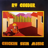 RY COODER / CHICKEN SKIN MUSIC