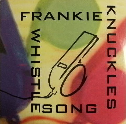 FRANKIE KNUCKLES / WHISTLE SONG