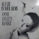 ANNIE ANXIETY BANDEZ ‎/ AS I LIE IN YOUR ARMS
