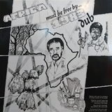 AUGUSTUS PABLO ‎/ AFRICA MUST BE FREE BY 1983 DUB