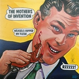 MOTHERS OF INVENTION ‎/ WEASELS RIPPED MY FLESH