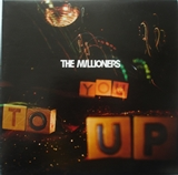 MILLIONERS / UP TO YOU