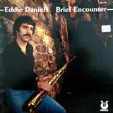 EDDIE DANIELS / BRIEF ENCOUNTER