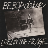 BE BOP DELUXE / LIVE! IN THE AIR AGE