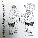 VARIOUS ‎/ A TRIBUTE TO DANIEL JOHNSTON VOL.1