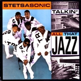 STETSASONIC /  TALKIN' ALL THAT JAZZ