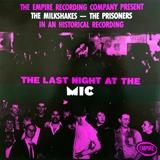 MILKSHAKES / PRISONERS / LAST NIGHT AT THE MIC