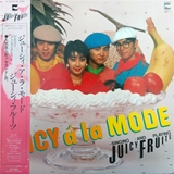 ジューシィ・フルーツ (JUICY FRUITS) / JUICY A LA MODE