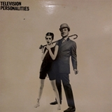 TELEVISION PERSONALITIES / ...AND DON'T THE KIDS JUST LOVE IT