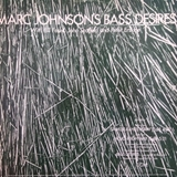 MARC JOHNSON'S BASS DESIRES / SAME