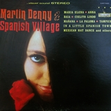 MARTIN DENNY ‎/ SPANISH VILLAGE