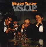 MELLOW YELLOW / V.S.O.P PART II