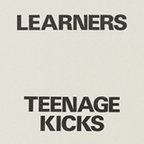 LEARNERS / TEENAGE KICKS