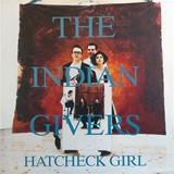 INDIAN GIVERS ‎/ HATCHECK GIRL
