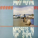 JUNIOR MURVIN ‎/ MUGGERS IN THE STREET