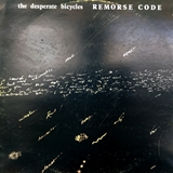 DESPERATE BICYCLES / REMORSE CODE
